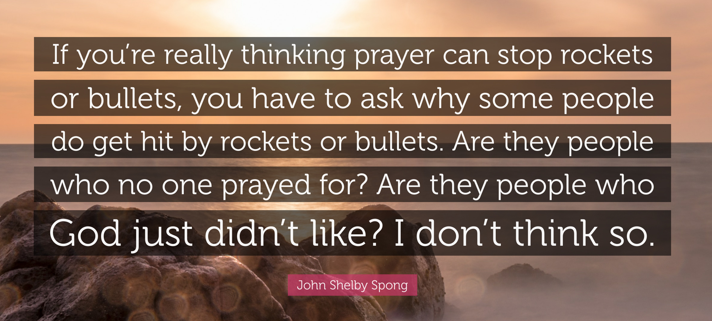 5278262-John-Shelby-Spong-Quote-If-you-re-really-thinking-prayer-can-stop